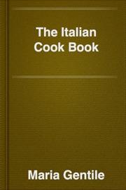 The Italian Cook Book - Maria Gentile Book