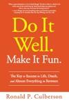 Do It Well  Make It Fun