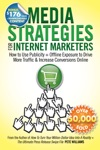 Media Strategies For Internet Marketers How To Use Publicity  Offline Exposure To Drive More Traffic  Increase Conversions Online
