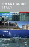 Smart Guide Italy Northern Cities Milan Venice Turin  Genova