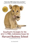 EssaySnarks Strategies For The 2012-13 MBA Admissions Essays For Harvard Business School