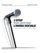 TRE STEP PER GESTIRE L'ANSIA SOCIALE