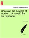 Chrystal The Newest Of Women A Novel By An Exponent