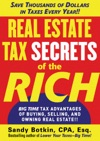 Real Estate Tax Secrets Of The Rich  Big-Time Tax Advantages Of Buying Selling And Owning Real Estate