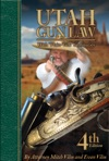 Utah Gun Law 4th Edition