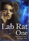 Lab Rat One Touchstone Part 2