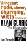Alan Clark The Biography