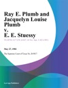 Ray E Plumb And Jacquelyn Louise Plumb V E E Stuessy