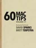 60 Mac Tips, Volume 1 - David Sparks & Brett Terpstra Cover Art