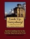 Look Up Gettysburg A Walking Tour Of Gettysburg Pennsylvania