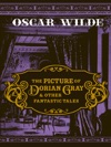 The Picture Of Dorian Gray And Other Fantastic Tales