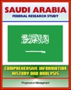 Saudi Arabia Federal Research Study And Country Profile With Comprehensive Information History And Analysis - Politics Economy Military - Riyadh Wahhabi Al Saud Hajj