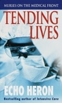 Tending Lives