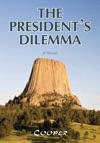 The Presidents Dilemma