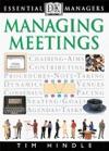 DK Essential Managers Managing Meetings