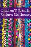 Childrens Spanish Picture Dictionary
