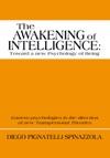 The Awakening Of Intelligence Toward A New Psychology Of Being