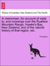 In Memoriam An Account Of Visits To And Crossings Over The Ruahine Mountain Range Hawkes Bay New Zealand And Of The Natural History Of That Region Etc