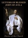 Letters Of Blessed John Of Avila