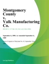 Montgomery County V Valk Manufacturing Co