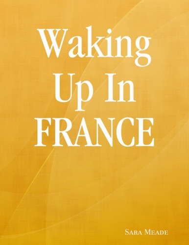 Waking Up In France