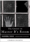 The Ghost in Master B's Room - Charles Dickens & Varla Ventura Cover Art