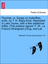 Psych Or Songs On Butterflies Andc By T H Bayly Esqr Attempted In Latin Rhyme With A Few Additional Trifles The Preface Signed F W Ie Francis Wrangham Eng And Lat