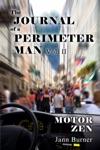 The Journal Of A Perimeter Man Vol II Motor Zen