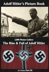 Adolf Hitlers  Picture Book  2000 Photos Gallery The Rise  Fall Of  Adolf Hitler Part 3 Of 3