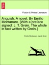 Anguish A Novel By Emilio Montanaro With A Preface Signed J T Grein The Whole In Fact Written By Grein
