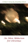 An Alien Abduction For Christmas A Short Story