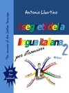 The Secrets Of The Italian Language I Segreti Della Lingua Italiana Per Stranieri