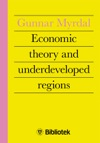 Economic Theory And Underdeveloped Regions