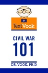 Civil War 101 The TextVook