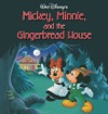 Mickey Minnie And The Gingerbread House