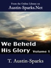 We Beheld His Glory - Volume 1