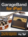GarageBand For IPad The Complete Video Guide For Beginners