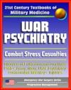 21st Century Textbooks Of Military Medicine - War Psychiatry Combat Stress Postcombat Reentry Traumatic Brain Injury PTSD Prisoners Of War NBC Casualties Emergency War Surgery Series