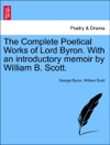 The Complete Poetical Works Of Lord Byron With An Introductory Memoir By William B Scott