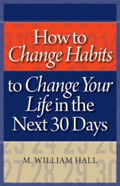 HOW TO CHANGE HABITS TO CHANGE YOUR LIFE IN THE NEXT 30 DAYS
