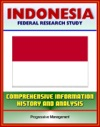 Indonesia Federal Research Study And Country Profile With Comprehensive Information History And Analysis - Algiers History Politics Economy Jakarta