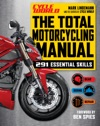 Cycle World The Total Motorcycling Manual