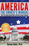America - The Owners Manual How Your Country Really Works And How To Keep It Running