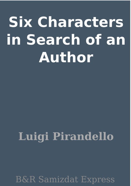 various power struggles in six characters in search of an author by luigi pirandello Start studying 6 characters in search of an author/pirandello, six characters in search of an author, six characters in search of an author, six characters in search of an author, six characters in search of an author.