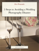 5 Steps to Avoiding a Wedding Photography Disaster
