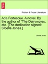 Ada Fortescue A Novel By The Author Of The Dalrymples Etc The Dedication Signed Sibella Jones Vol III