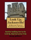A Walking Tour Of Jacksonville Florida