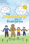 The Gingerbread Man Goes To Kindergarten