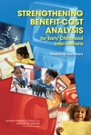 Strengthening Benefit-Cost Analysis For Early Childhood Interventions