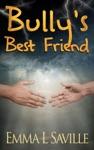 Bullys Best Friend